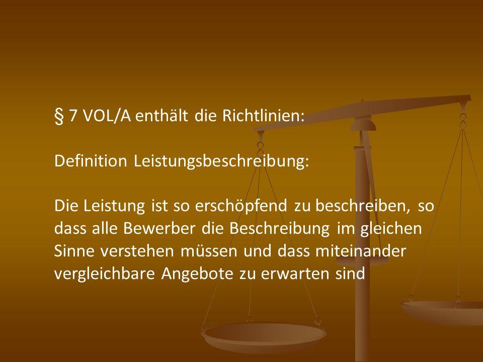 § 7 VOL/A enthält die Richtlinien: Definition Leistungsbeschreibung: