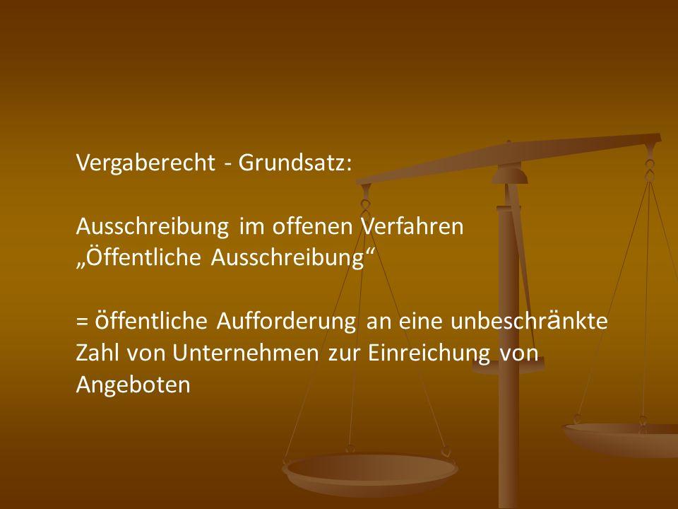 Vergaberecht - Grundsatz: Ausschreibung im offenen Verfahren