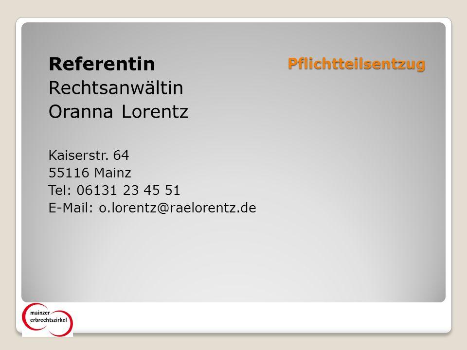 Referentin Rechtsanwältin Oranna Lorentz Pflichtteilsentzug