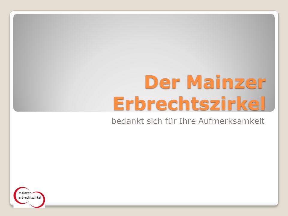 Der Mainzer Erbrechtszirkel
