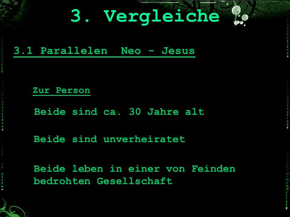 3. Vergleiche Zur Person 3.1 Parallelen Neo - Jesus