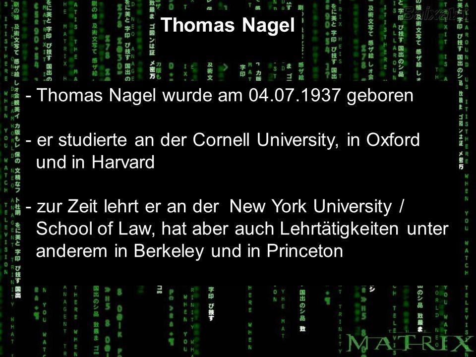 Thomas Nagel - Thomas Nagel wurde am 04.07.1937 geboren