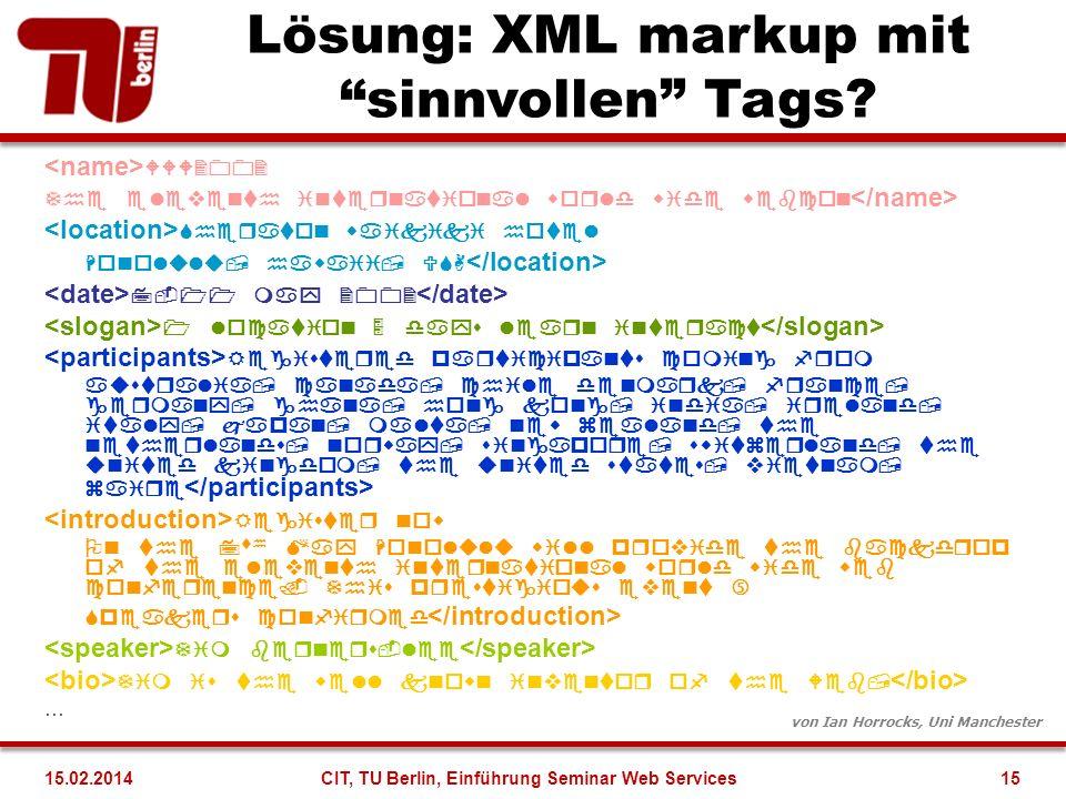 Lösung: XML markup mit sinnvollen Tags