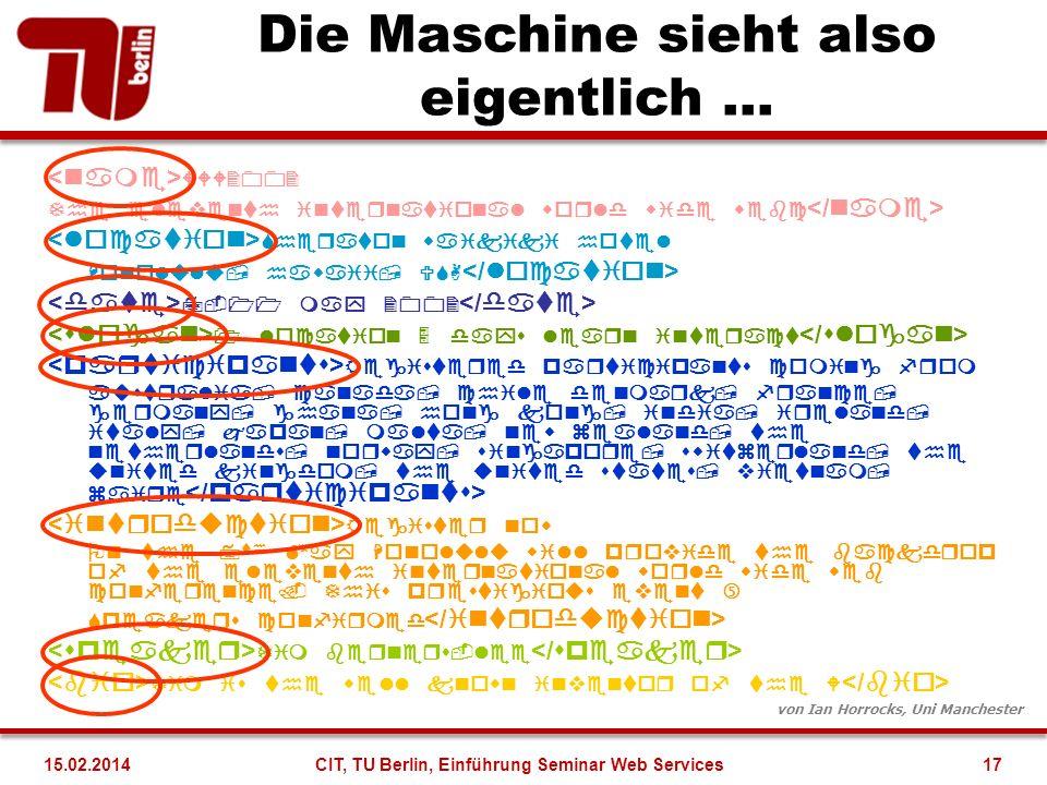 Die Maschine sieht also eigentlich ...