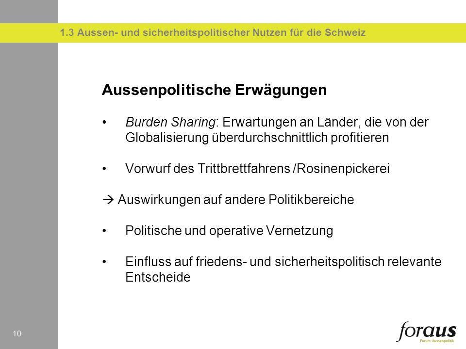 1.3 Aussen- und sicherheitspolitischer Nutzen für die Schweiz