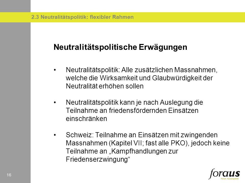 2.3 Neutralitätspolitik: flexibler Rahmen