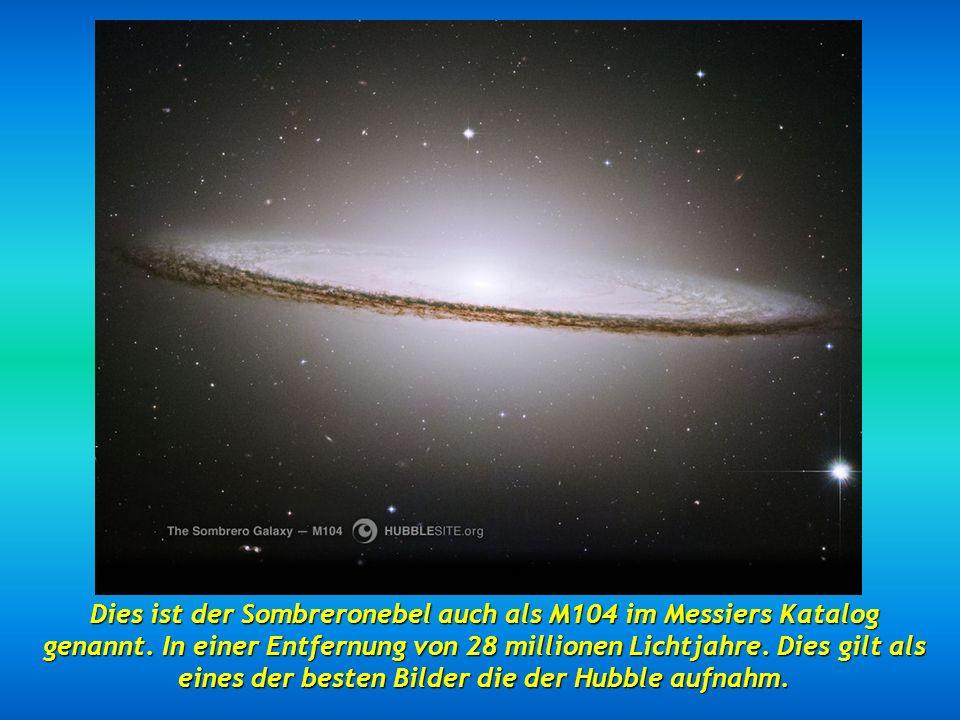 Dies ist der Sombreronebel auch als M104 im Messiers Katalog genannt