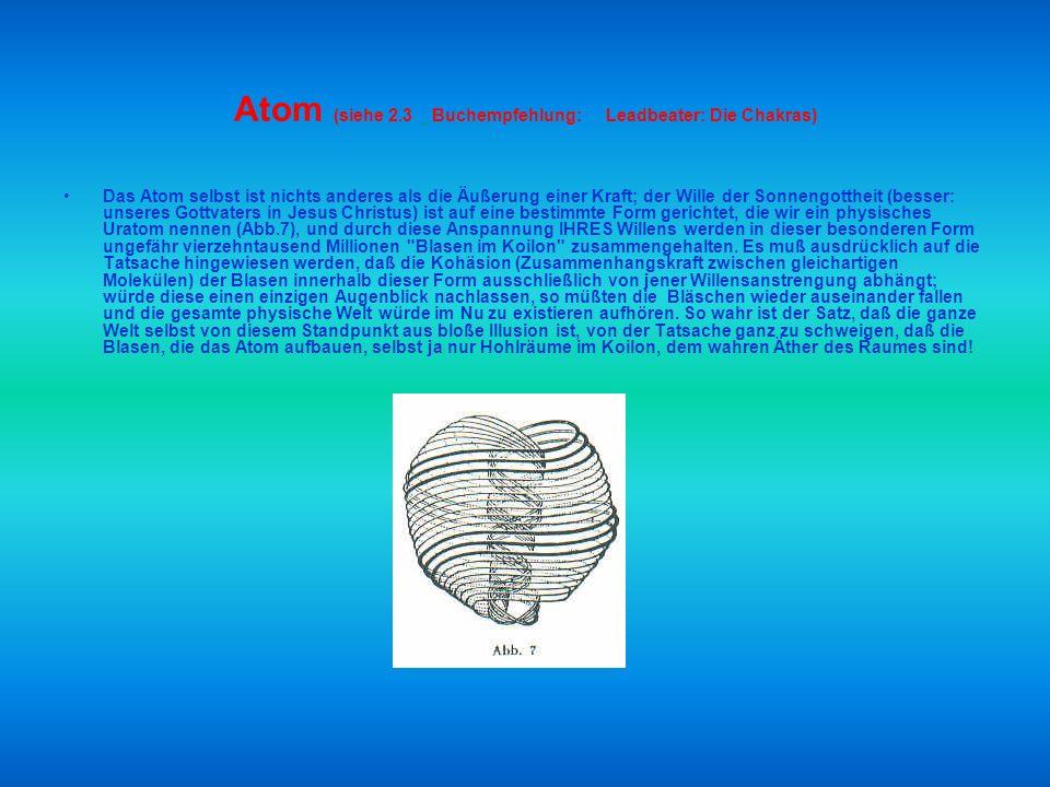 Atom (siehe 2.3 Buchempfehlung: Leadbeater: Die Chakras)