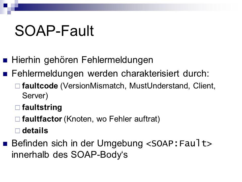 SOAP-Fault Hierhin gehören Fehlermeldungen