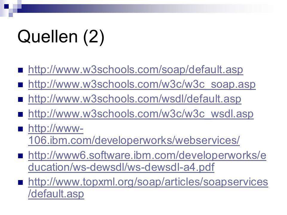 Quellen (2) http://www.w3schools.com/soap/default.asp