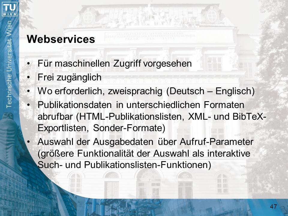 Webservices Für maschinellen Zugriff vorgesehen Frei zugänglich