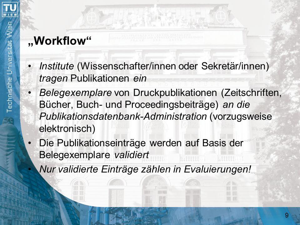 """""""Workflow Institute (Wissenschafter/innen oder Sekretär/innen) tragen Publikationen ein."""