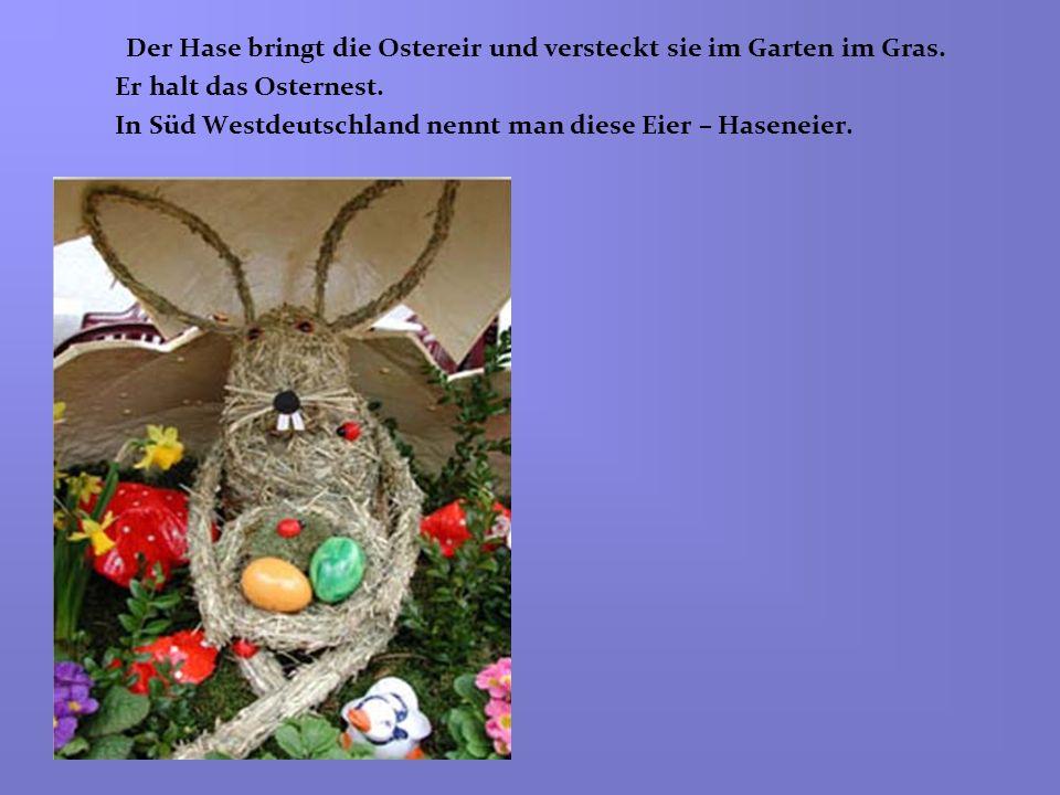 In Süd Westdeutschland nennt man diese Eier – Haseneier.