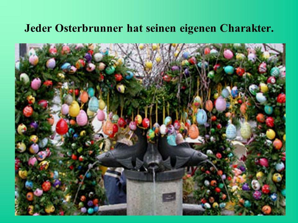 Jeder Osterbrunner hat seinen eigenen Charakter.