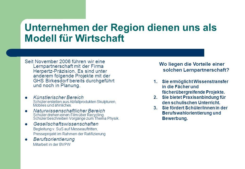 Unternehmen der Region dienen uns als Modell für Wirtschaft