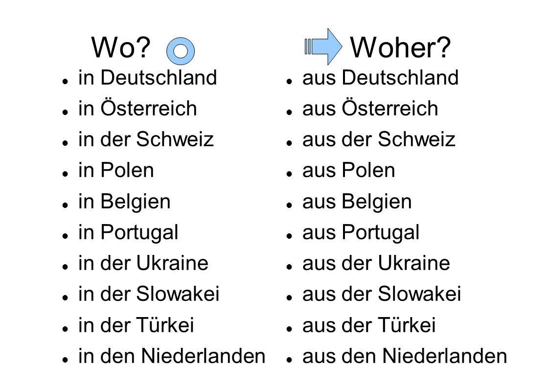 Wo Woher in Deutschland in Österreich in der Schweiz in Polen