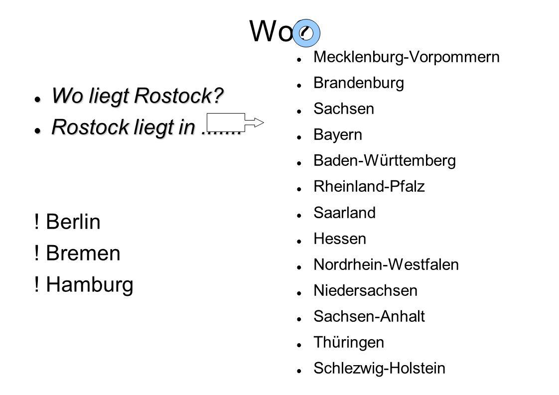 Wo Wo liegt Rostock Rostock liegt in ....... ! Berlin ! Bremen
