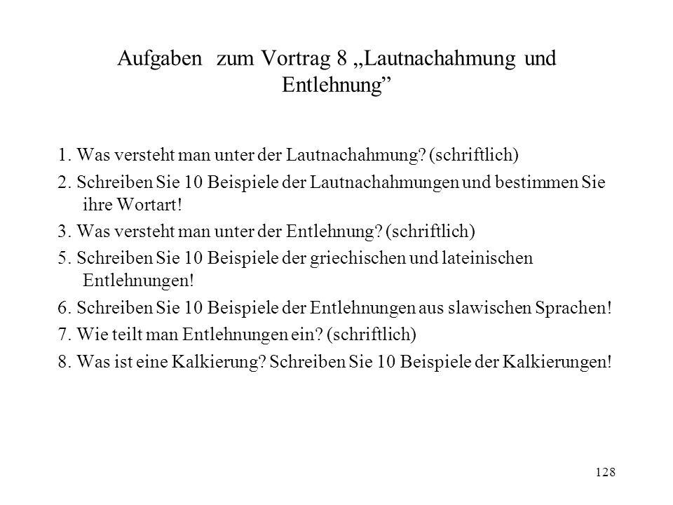 """Aufgaben zum Vortrag 8 """"Lautnachahmung und Entlehnung"""