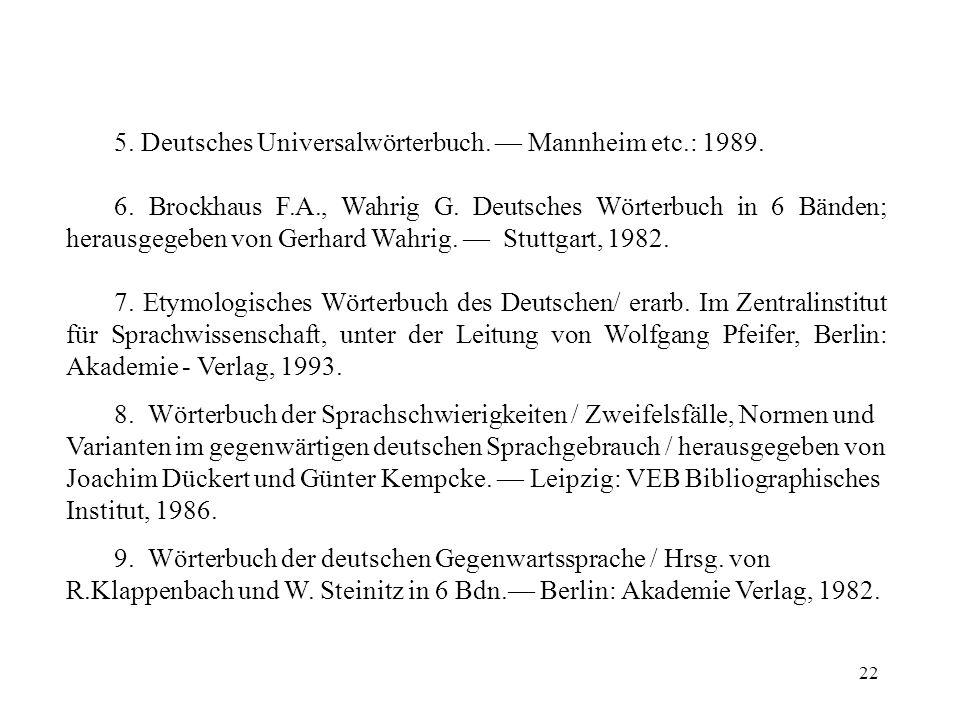 5. Deutsches Universalwörterbuch. — Mannheim etc.: 1989.