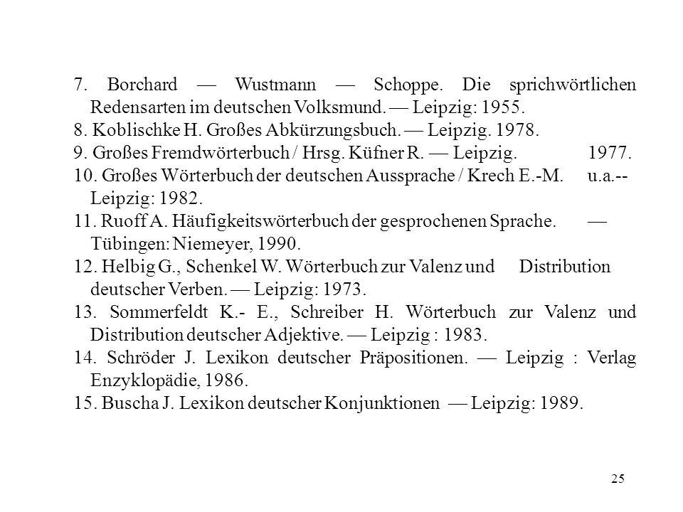 7. Borchard — Wustmann — Schoppe. Die sprichwörtlichen