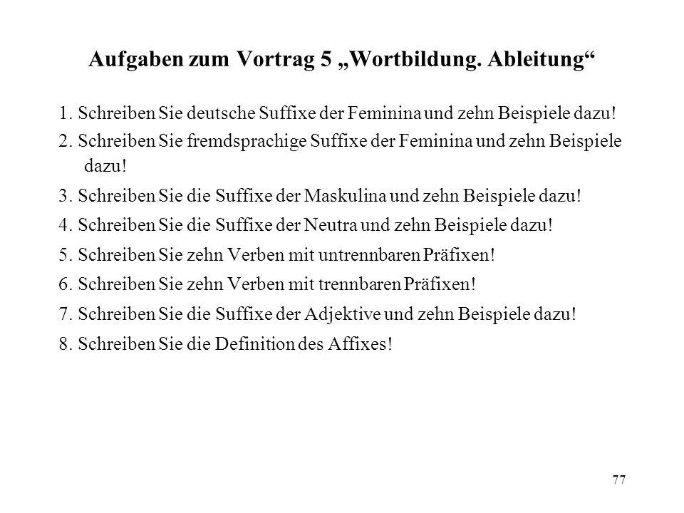 """Aufgaben zum Vortrag 5 """"Wortbildung. Ableitung"""