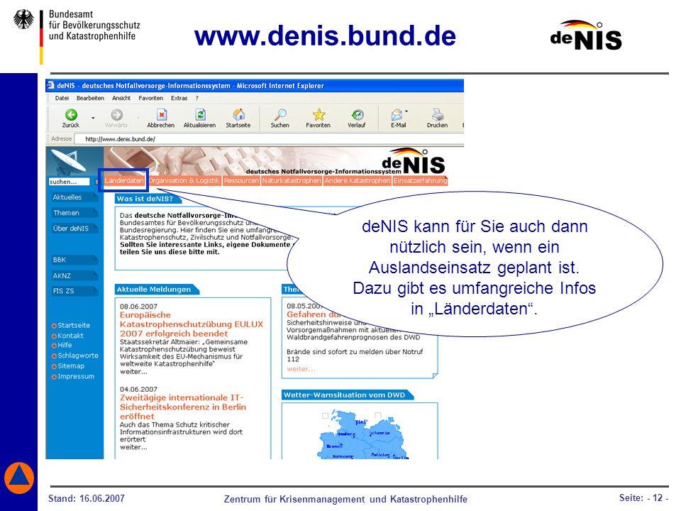 www.denis.bund.de deNIS kann für Sie auch dann nützlich sein, wenn ein Auslandseinsatz geplant ist.
