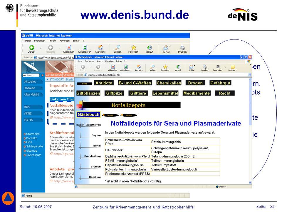 www.denis.bund.de Kontaktadressen von Krankenhäusern, die Notfalldepots für Sera. und Plasmaderivate unterhalten, bekommen Sie schnell.
