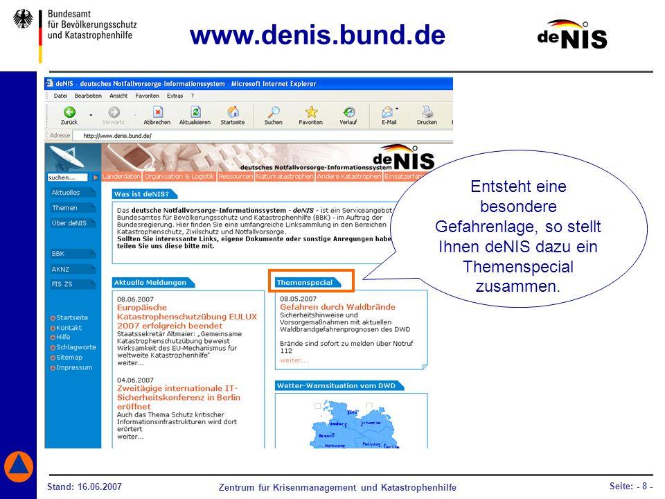 www.denis.bund.de Entsteht eine besondere Gefahrenlage, so stellt Ihnen deNIS dazu ein Themenspecial zusammen.