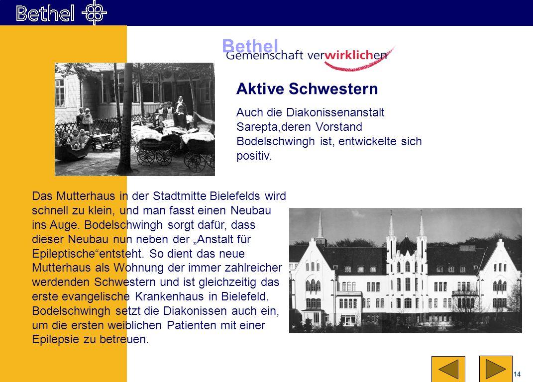 Aktive Schwestern Auch die Diakonissenanstalt Sarepta,deren Vorstand Bodelschwingh ist, entwickelte sich positiv.