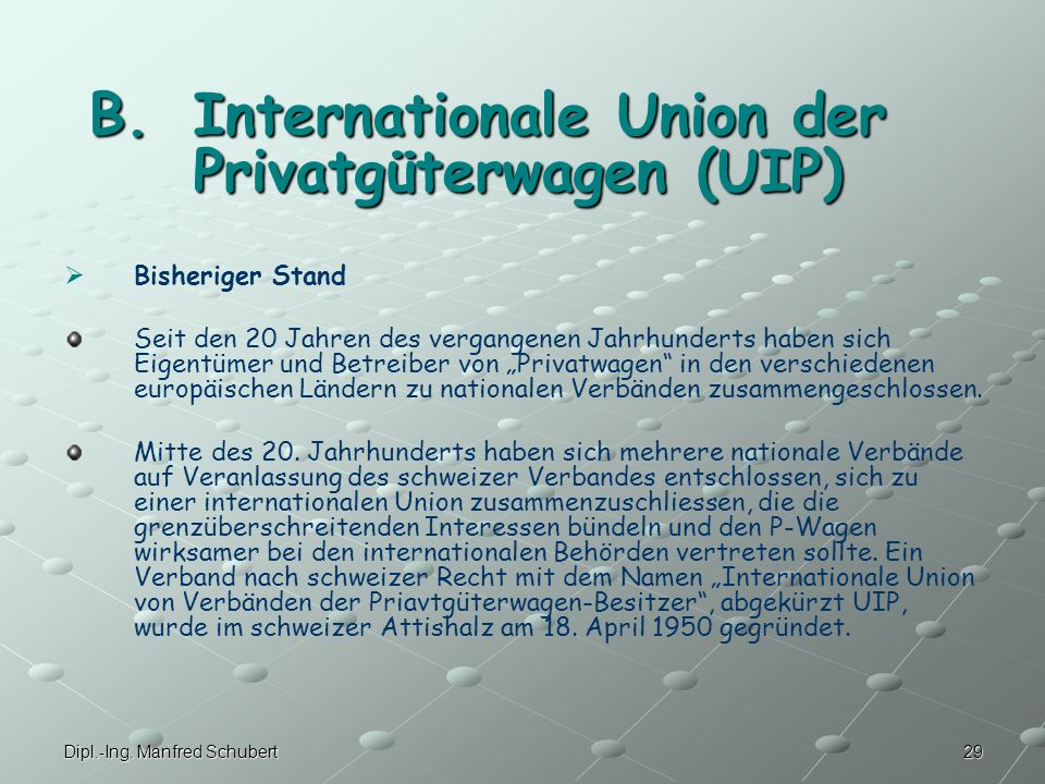 B. Internationale Union der Privatgüterwagen (UIP)