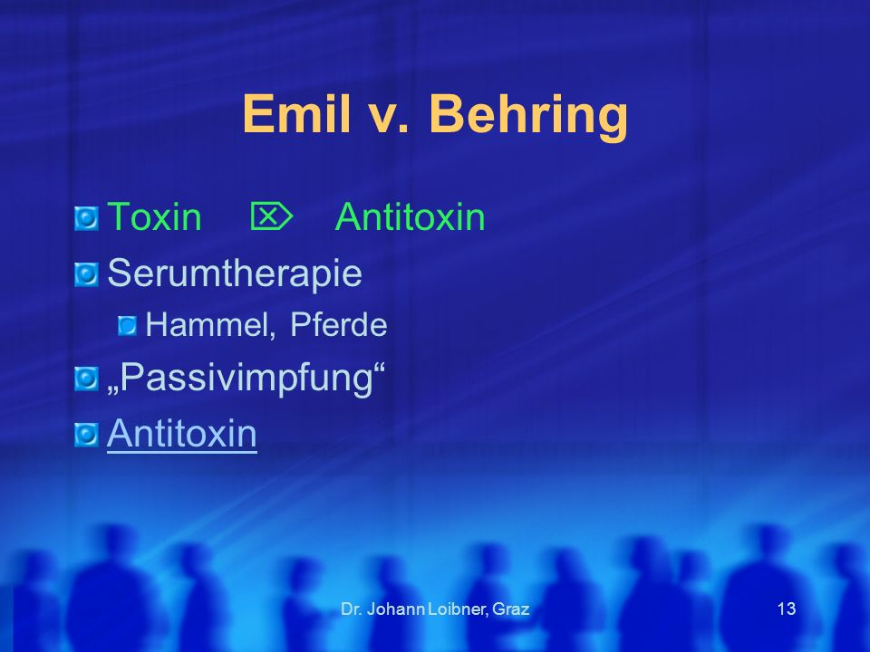 "Emil v. Behring Toxin  Antitoxin Serumtherapie ""Passivimpfung"