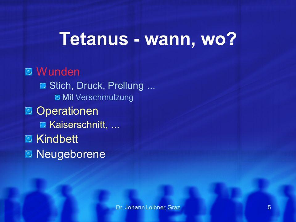 Tetanus - wann, wo Wunden Operationen Kindbett Neugeborene