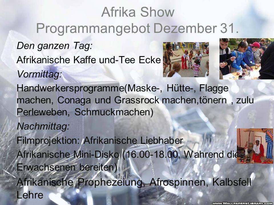 Afrika Show Programmangebot Dezember 31.