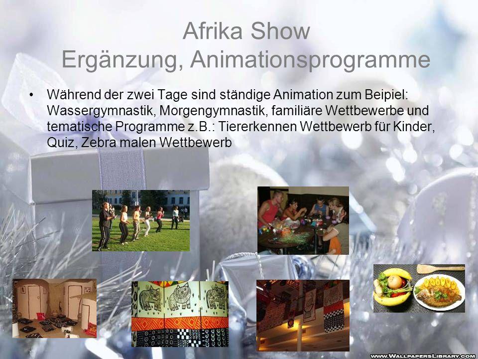 Afrika Show Ergänzung, Animationsprogramme