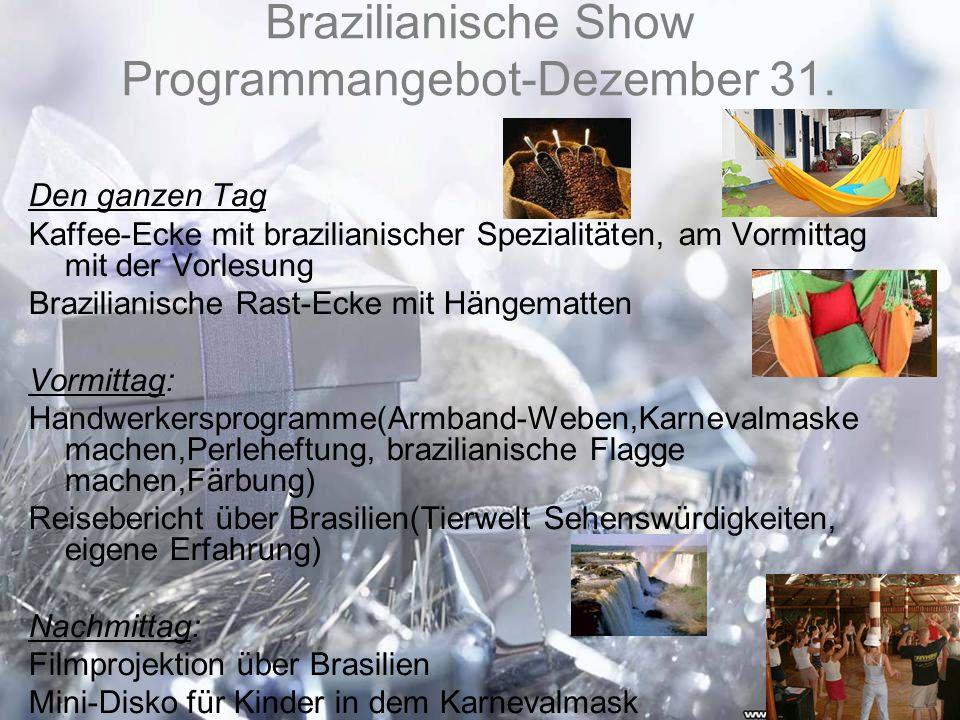 Brazilianische Show Programmangebot-Dezember 31.