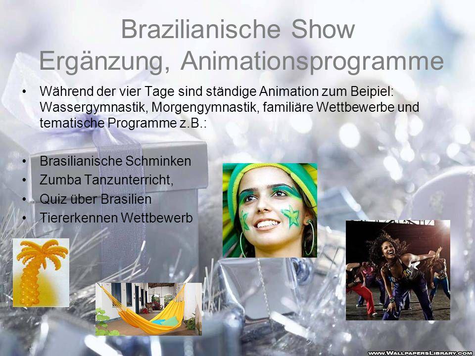 Brazilianische Show Ergänzung, Animationsprogramme