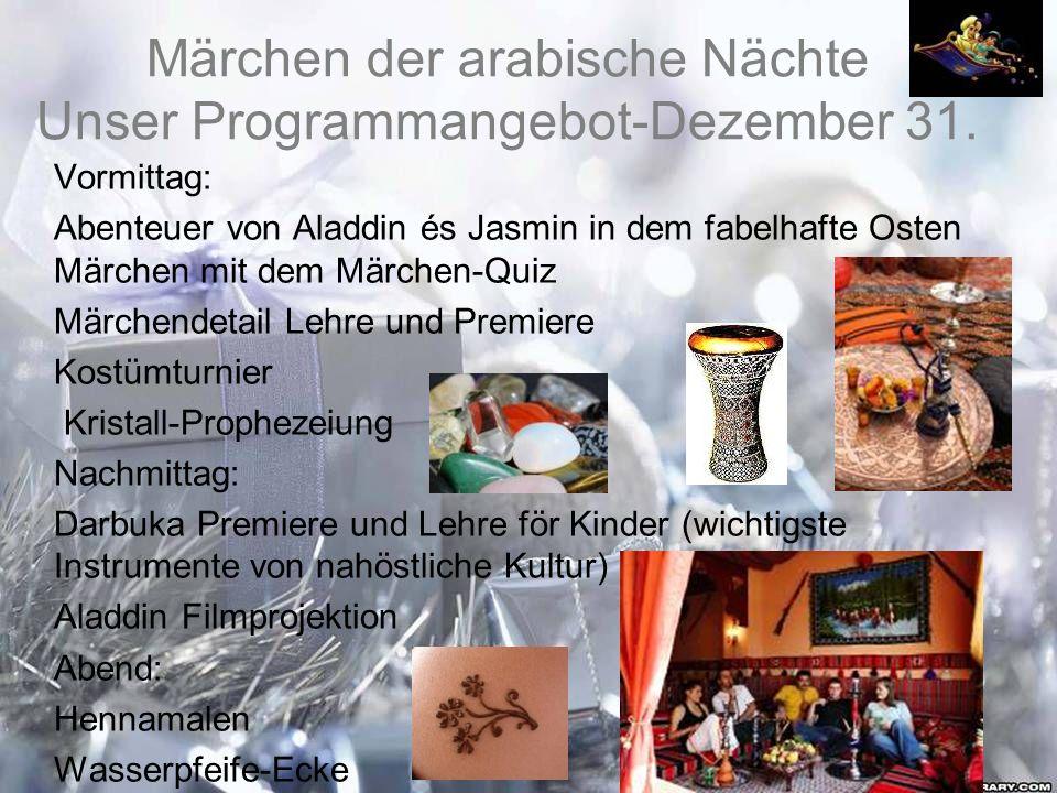 Märchen der arabische Nächte Unser Programmangebot-Dezember 31.