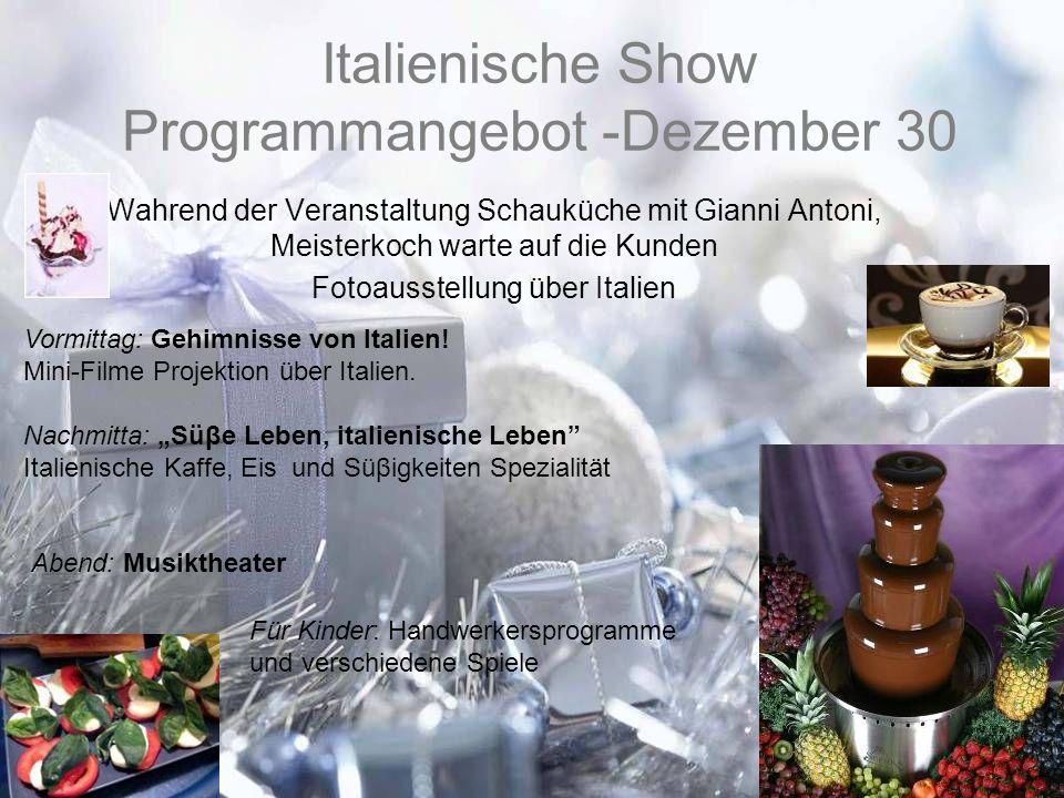 Italienische Show Programmangebot -Dezember 30