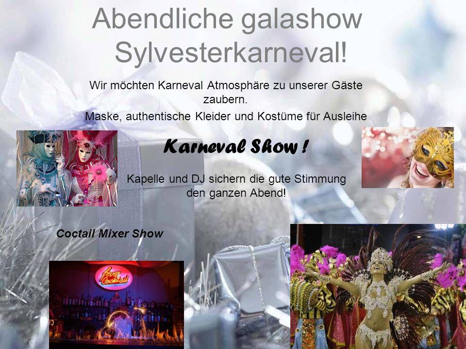 Abendliche galashow Sylvesterkarneval!
