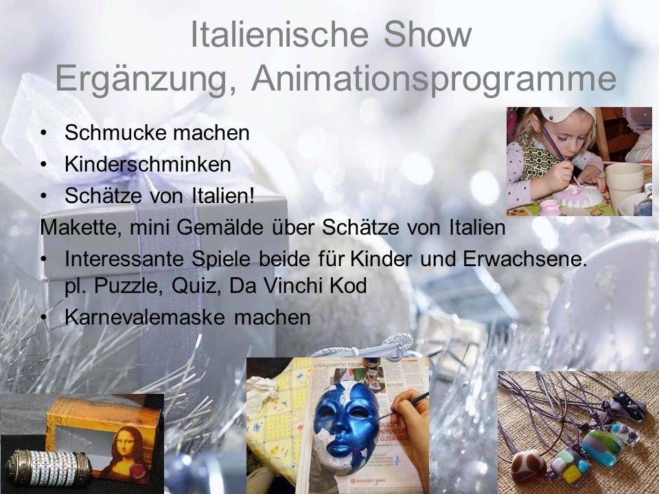 Italienische Show Ergänzung, Animationsprogramme