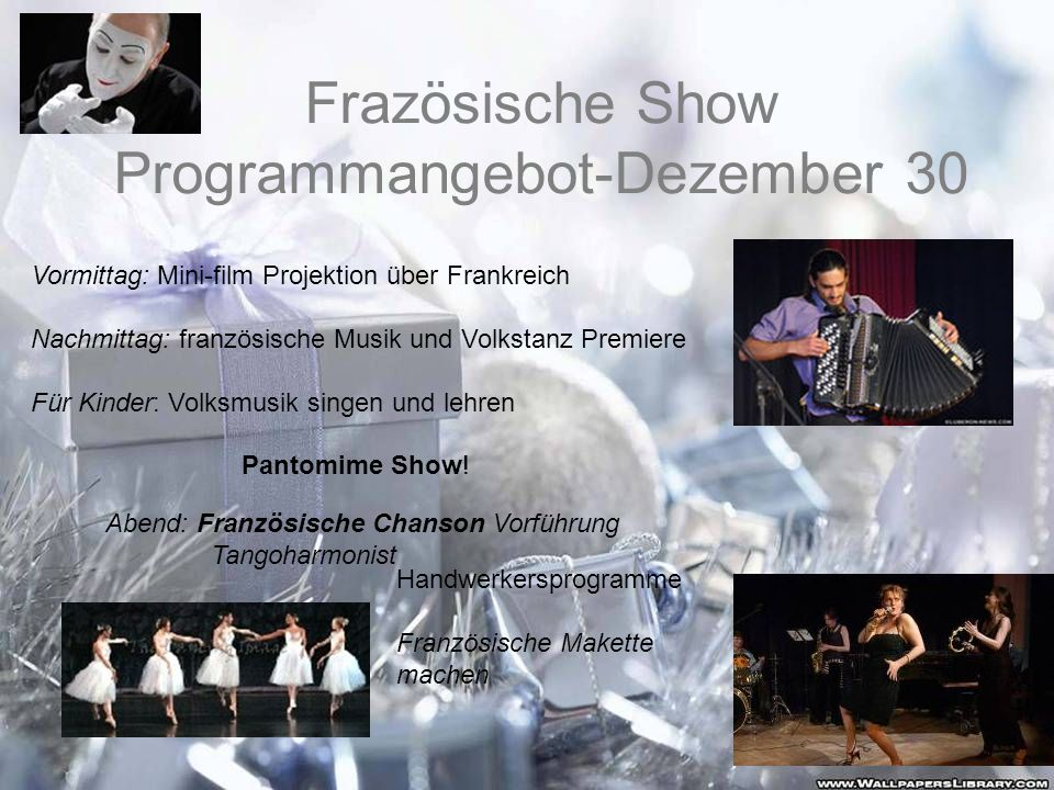 Frazösische Show Programmangebot-Dezember 30
