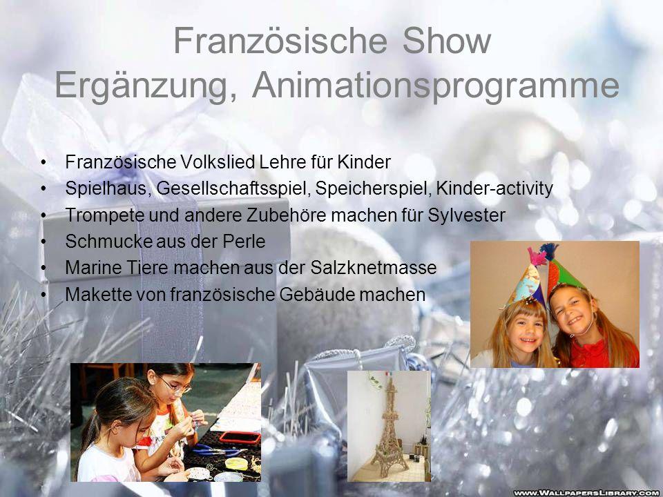 Französische Show Ergänzung, Animationsprogramme