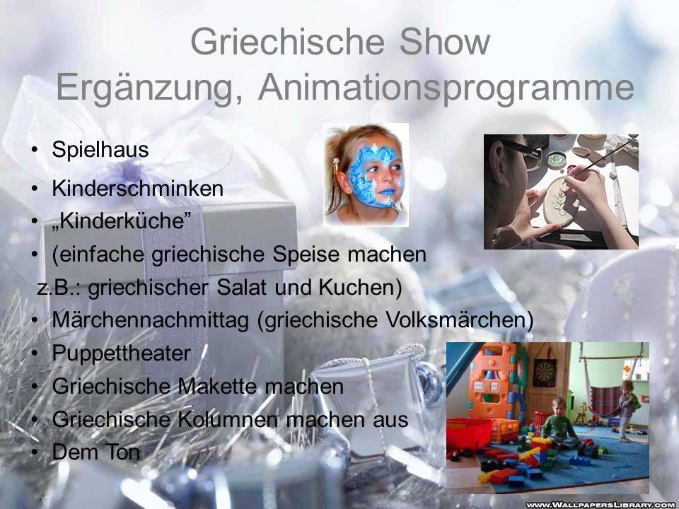 Griechische Show Ergänzung, Animationsprogramme