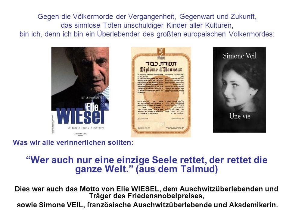 sowie Simone VEIL, französische Auschwitzüberlebende und Akademikerin.