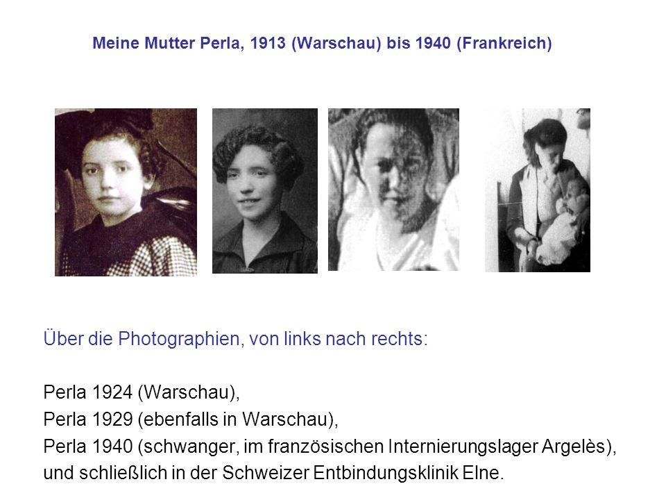 Meine Mutter Perla, 1913 (Warschau) bis 1940 (Frankreich)