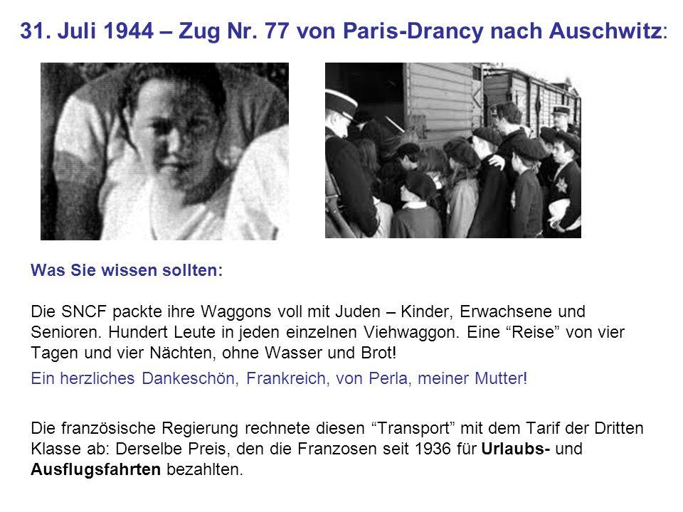 31. Juli 1944 – Zug Nr. 77 von Paris-Drancy nach Auschwitz: