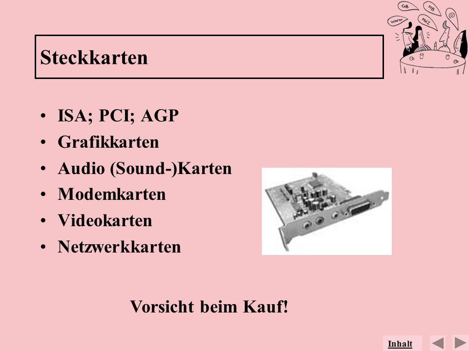 Steckkarten ISA; PCI; AGP Grafikkarten Audio (Sound-)Karten