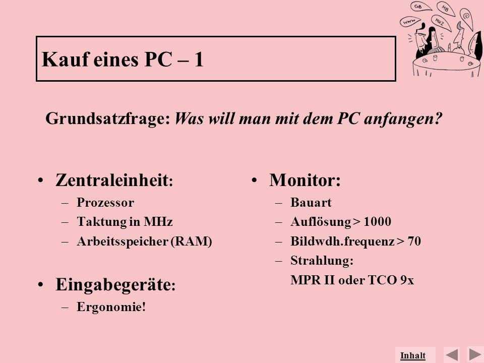 Kauf eines PC – 1 Zentraleinheit: Eingabegeräte: Monitor: