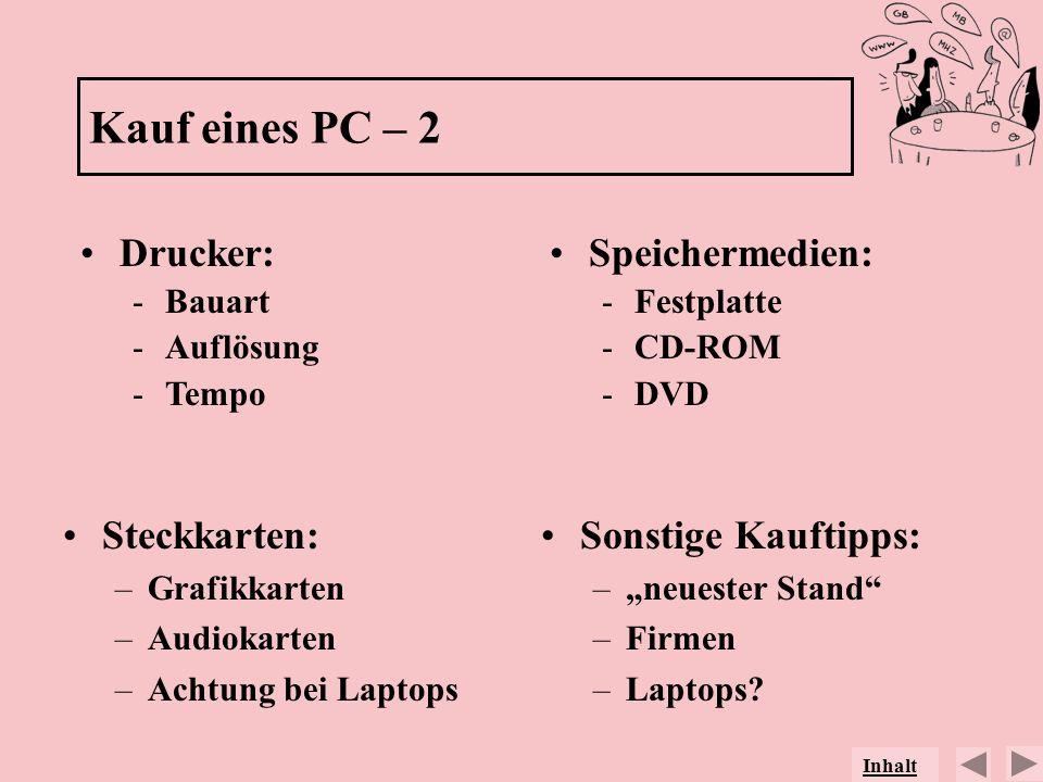 Kauf eines PC – 2 Drucker: Speichermedien: Steckkarten: