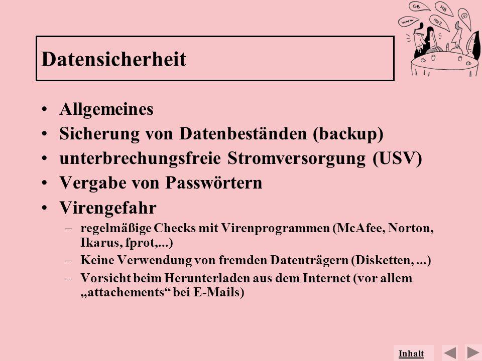 Datensicherheit Allgemeines Sicherung von Datenbeständen (backup)